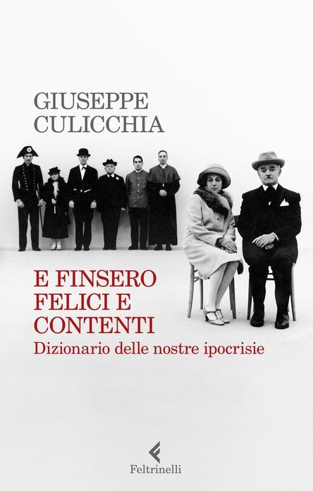 E FINSERO FELICI E CONTENTI - Giuseppe Culicchia