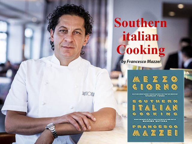 Southern Italian Cooking by Francesco Mazzei